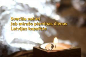 Svecīšu vakari jeb mirušo piemiņas dienas Latvijas kapsētās