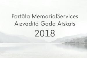 Portāla MemorialServices aizvadītā gada atskats - 2018